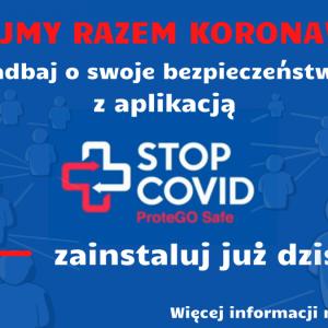 Obrazek aktualności Pokonamy razem koronawirusa - Aplikacja STOP COVID ProteGO Safe